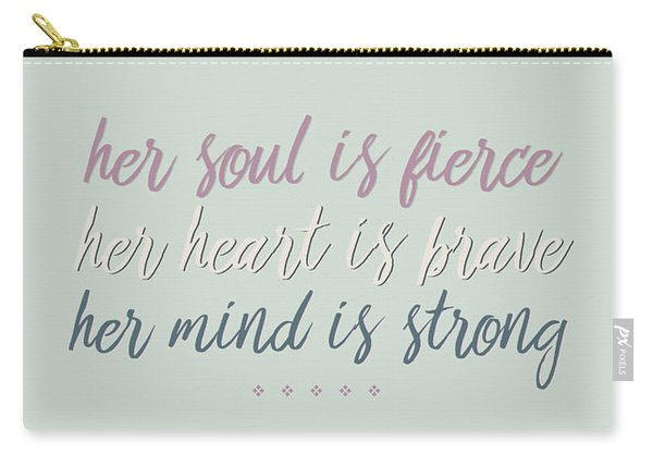 Her Soul Is Fierce Her Heart Is Brave Her Mind Is Strong Carry-all Pouch