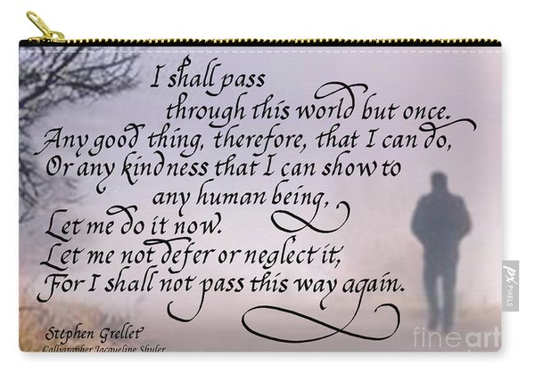 I Shall Pass This Way But Once Carry-all Pouch