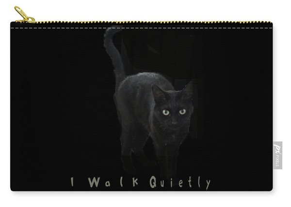 I Walk Quietly Carry-all Pouch