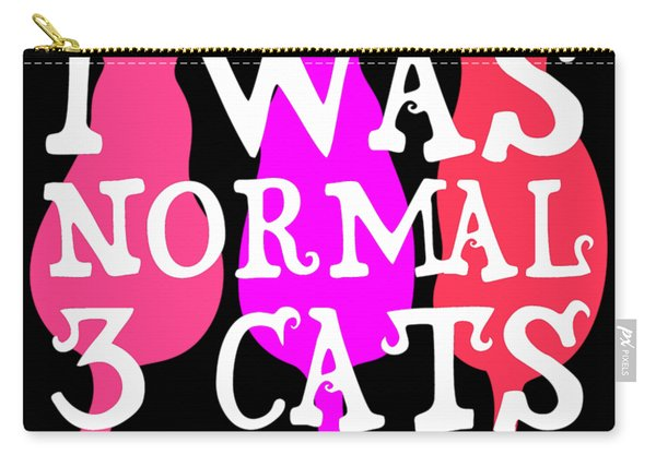I Was Normal 3 Cats Ago 2 Carry-all Pouch
