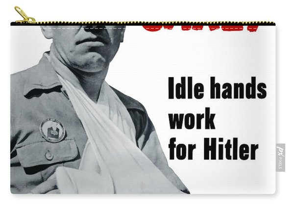 Idle Hands Work For Hitler Carry-all Pouch
