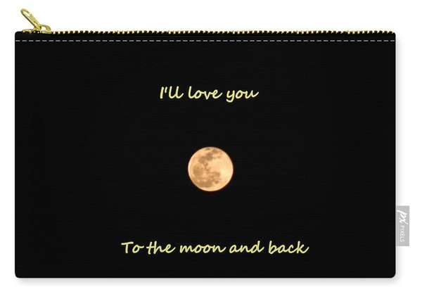 I'll Love You To The Moon And Back Carry-all Pouch