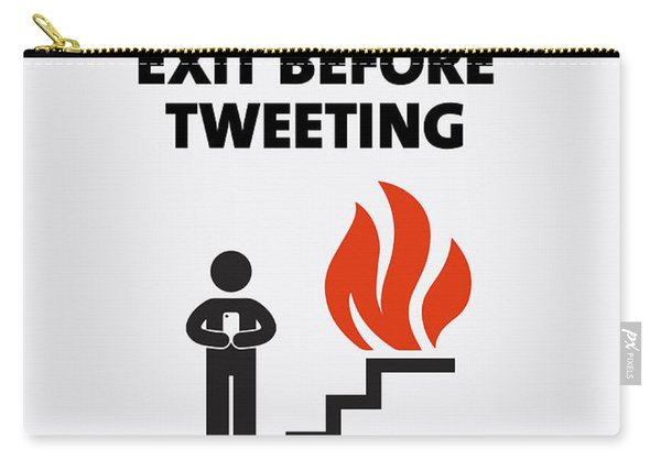 In Case Of Fire Exit Before Tweeting Parody Humor Carry-all Pouch