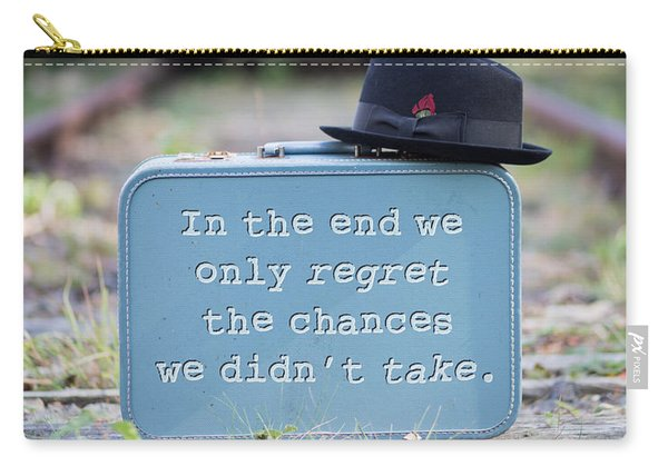 In The End We Only Regret The Chances We Didn't Take Carry-all Pouch
