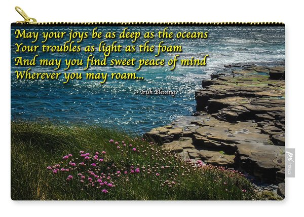 Irish Blessing - May Your Joys Be As Deep... Carry-all Pouch