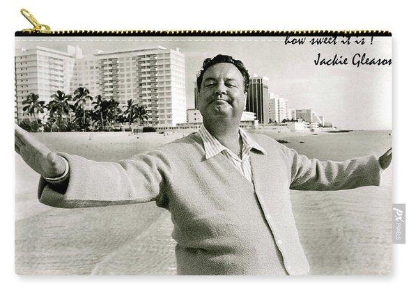 Jackie Gleason, How Sweet It Is, Miami Beach, Fl Carry-all Pouch