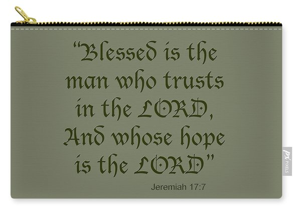 Jeremiah 17 7 Blessed Is The Man Carry-all Pouch
