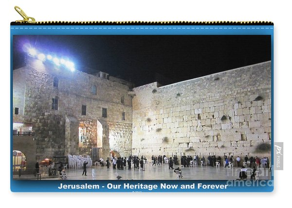 Jerusalem Western Wall - Our Heritage Now And Forever Carry-all Pouch
