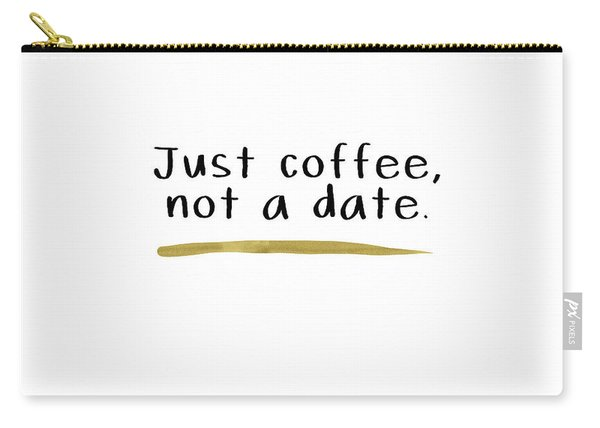 Just Coffee Not A Date- Art By Linda Woods Carry-all Pouch
