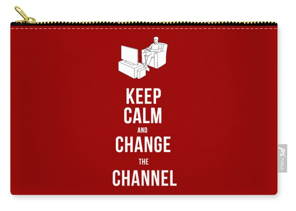 Keep Calm And Change The Channel Tee Carry-all Pouch