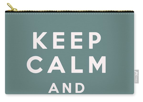 Keep Calm And Sail On Carry-all Pouch