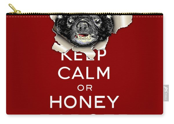 Keep Calm Or Honey Badger...  Carry-all Pouch