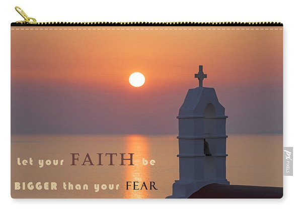 Let Your Faith Be Bigger Than Your Fear Carry-all Pouch