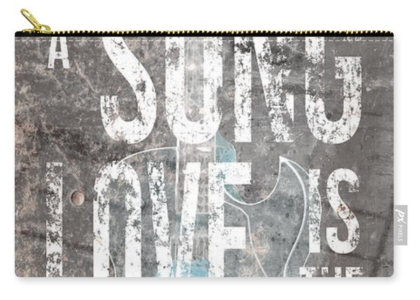 Life Is A Song Love Is The Music 3 Carry-all Pouch