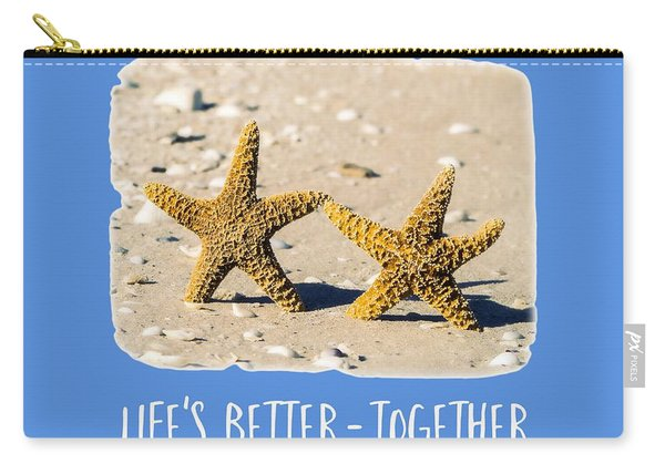 Life Is Better Together Tee Version Carry-all Pouch