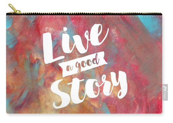 Live A Good Story Carry-all Pouch