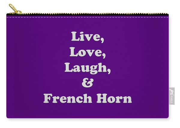 Live Love Laugh And French Horn 5600.02 Carry-all Pouch