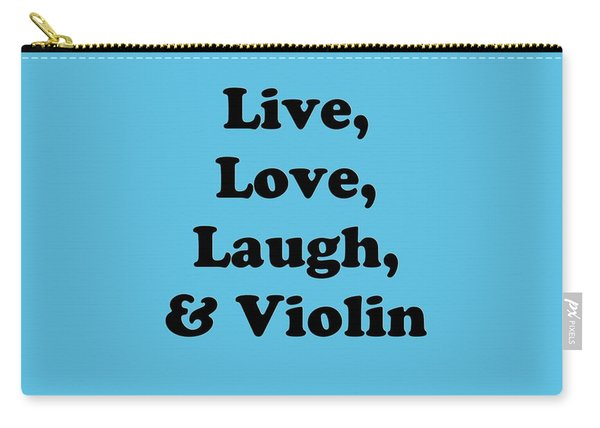Live Love Laugh And Violin 5613.02 Carry-all Pouch