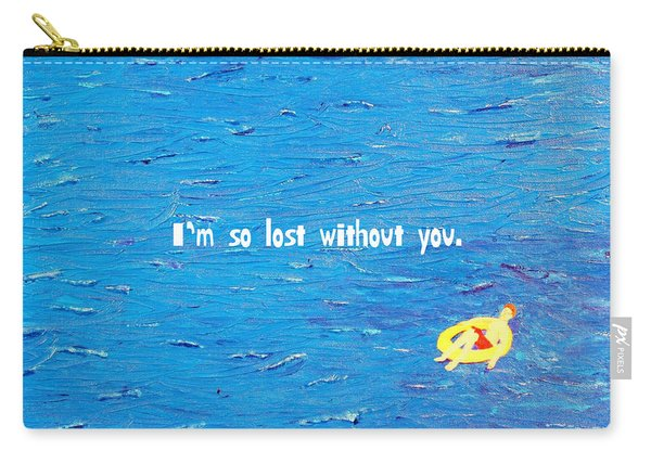 Lost Without You Greeting Card Carry-all Pouch