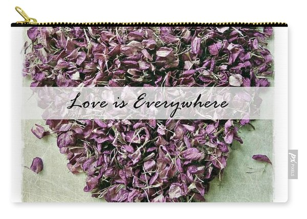 Love Is Everywhere Carry-all Pouch