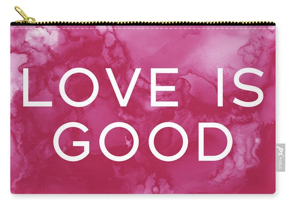 Love Is Good- Art By Linda Woods Carry-all Pouch