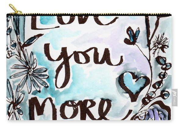 Love You More- Watercolor Art By Linda Woods Carry-all Pouch