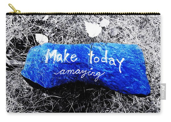Make Today Amazing Carry-all Pouch