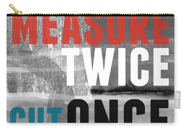 Measure Twice- Art By Linda Woods Carry-all Pouch
