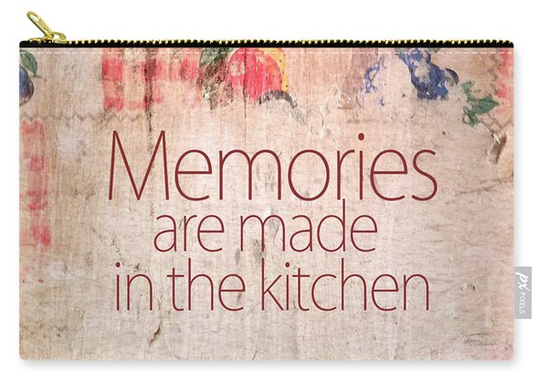 Memories Are Made In The Kitchen Carry-all Pouch