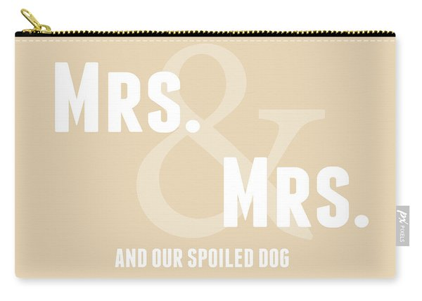 Mrs And Mrs And Dog- Sand Carry-all Pouch