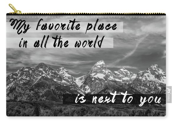 My Favorite Place Is Next To You Carry-all Pouch