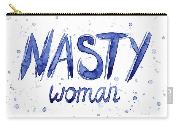 Nasty Woman Such A Nasty Woman Art Carry-all Pouch