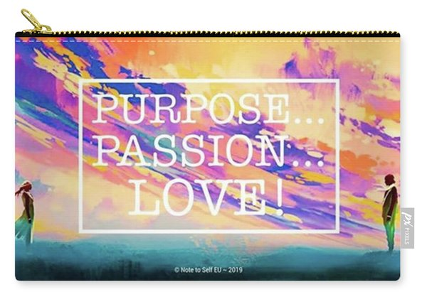 Purpose Passion Love - Quote Carry-all Pouch