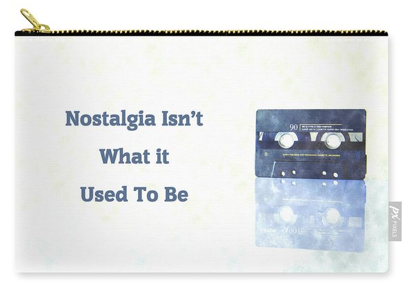 Nostalgia Isnt What It Used To Be Carry-all Pouch
