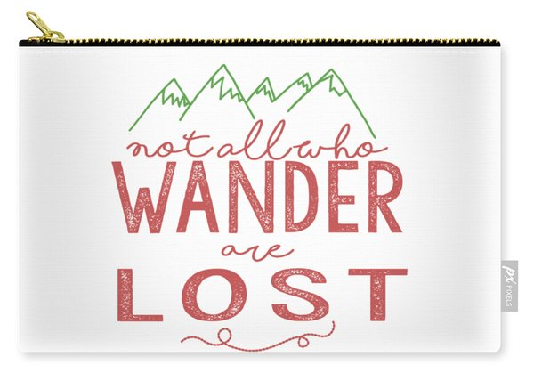 Not All Who Wander Are Lost In Pink Carry-all Pouch