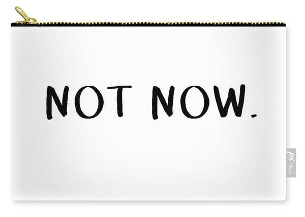 Not Now- Art By Linda Woods Carry-all Pouch