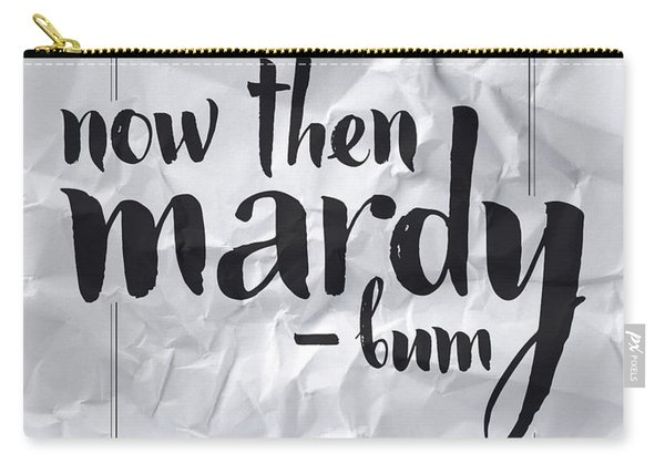 Now Then Mardy Bum Carry-all Pouch