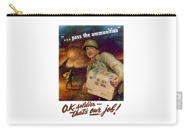 Pass The Ammunition -- Propaganda Poster Carry-all Pouch