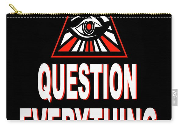 Question Everything Carry-all Pouch