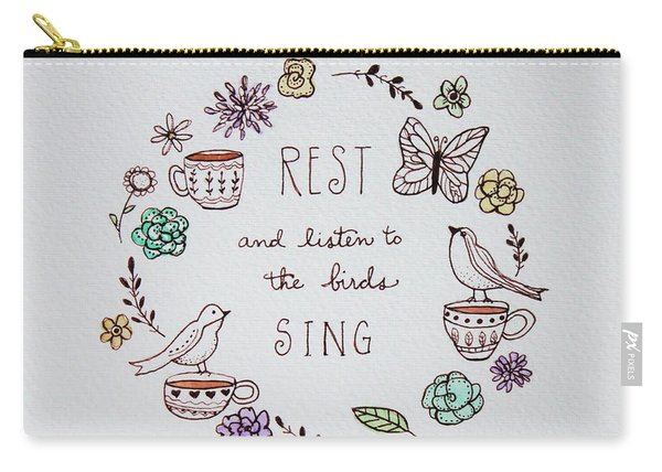 Rest And Listen To The Birds Sing Carry-all Pouch