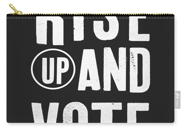 Rise Up And Vote Black And White- Art By Linda Woods Carry-all Pouch