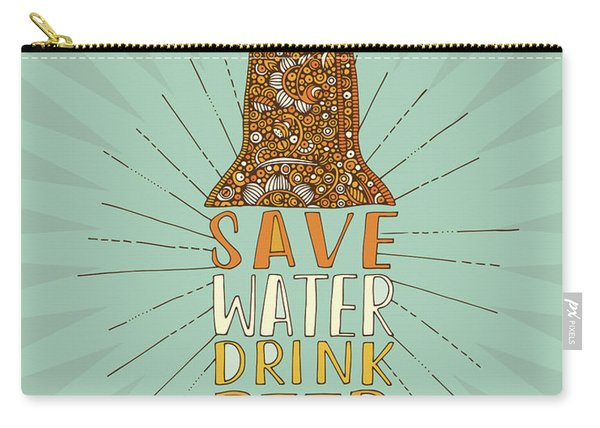 Save Water Drink Beer Carry-all Pouch