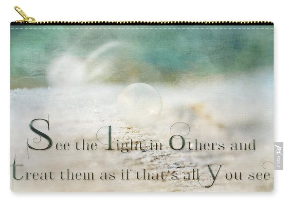 See The Light In Others Carry-all Pouch