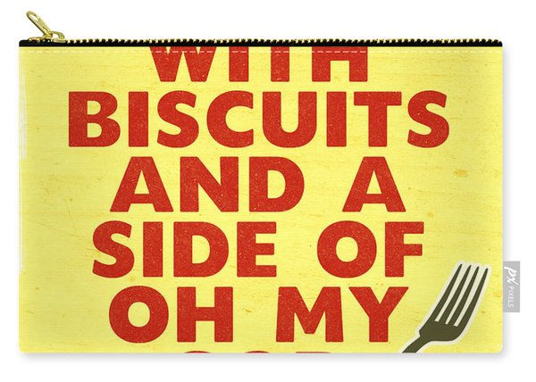Served With Biscuits And Oh My God- Art By Linda Woods Carry-all Pouch