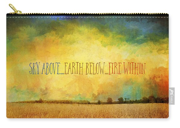 Sky Above Earth Below Fire Within Quote Farmland Landscape Carry-all Pouch