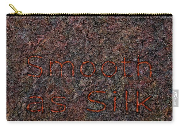 Smooth As Silk Carry-all Pouch