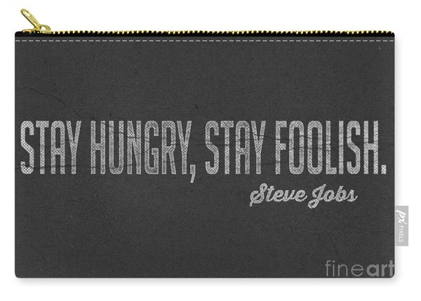 Steve Jobs Stay Hungry Stay Foolish Carry-all Pouch