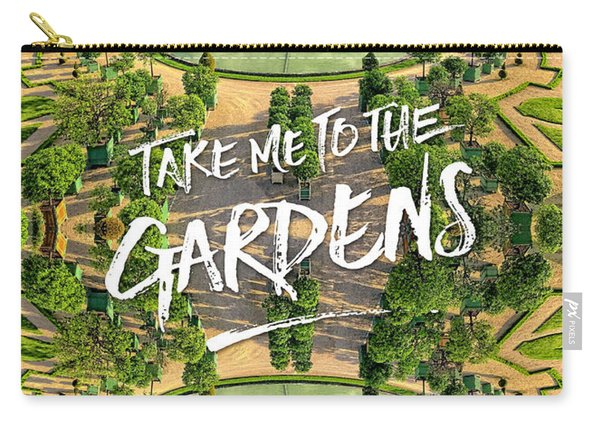 Take Me To The Gardens Versailles Palace France Carry-all Pouch