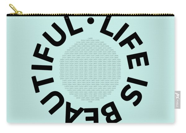 Text Art Life Is Beautiful - Carpe Diem Carry-all Pouch