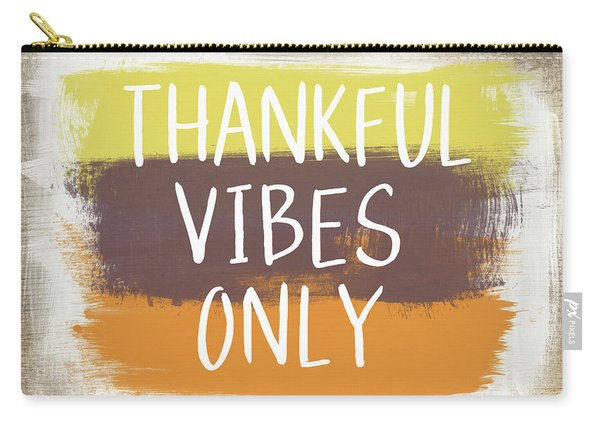 Thankful Vibes Only Sign- Art By Linda Woods Carry-all Pouch